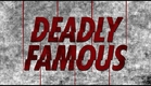 Deadly Famous official trailer