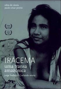 Iracema  - Uma Transa Amazônica - Poster / Capa / Cartaz - Oficial 2