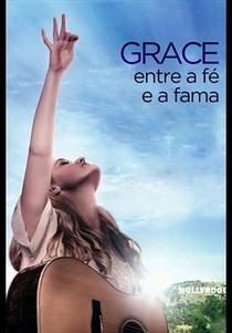 Grace: Entre a Fé e a Fama - Poster / Capa / Cartaz - Oficial 5