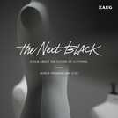 The Next Black - a film about the future of clothing (The Next Black - A film about the Future of Clothing )
