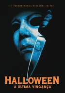 Halloween 6: A Última Vingança (Halloween: The Curse of Michael Myers)