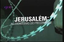 Jerusalém: As Fronteiras do Preconceito - Poster / Capa / Cartaz - Oficial 1