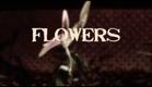 FLOWERS - Trailer