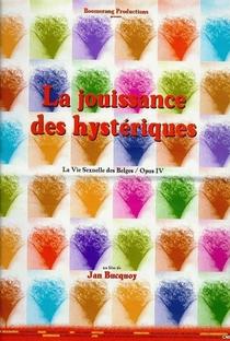 La Jouissance des Hysteriques - Poster / Capa / Cartaz - Oficial 1