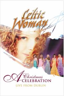Celtic Woman: A Christmas Celebration - Poster / Capa / Cartaz - Oficial 1