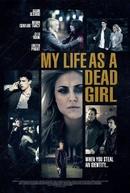 Minha Vida Como Uma Menina Morta (My Life As A Dead Girl)