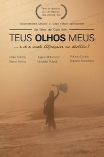 Teus Olhos Meus - Poster / Capa / Cartaz - Oficial 1