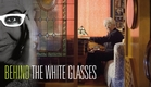 Behind the White Glasses | Official trailer