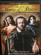 A Waste of Shame: The Mystery of Shakespeare and His Sonnets (A Waste of Shame: The Mystery of Shakespeare and His Sonnets)