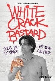 White Crack Bastard - Poster / Capa / Cartaz - Oficial 1