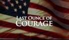Last Ounce of Courage trailer