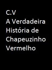 C.V. A Verdadeira História de Chapeuzinho Vermelho - Poster / Capa / Cartaz - Oficial 1