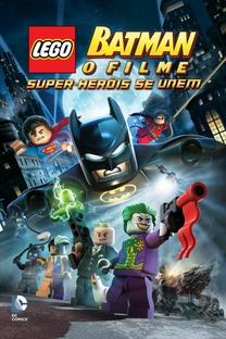 Lego Batman - O Filme, Super Heróis se Unem - Poster / Capa / Cartaz - Oficial 2
