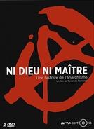 História do Anarquismo: sem deuses, sem mestres (Ni dieu, ni maître, une histoire de l'anarchisme)