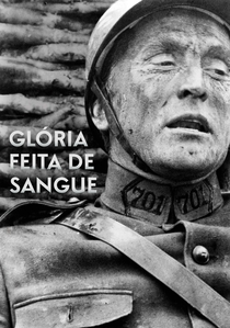 Glória Feita de Sangue - Poster / Capa / Cartaz - Oficial 3