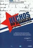 Fatos, não palavras: Direitos Humanos em Cuba (Hechos, No palabras: Los Derechos humanos em Cuba)