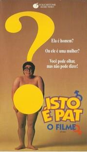 Isto é Pat - o filme - Poster / Capa / Cartaz - Oficial 4