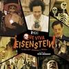 Sétima Crítica: Que Viva, Eisenstein! - 10 Dias que Abalaram o México