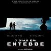 '7 Dias em Entebbe': Críticos internacionais massacram novo filme de José Padilha | CinePOP