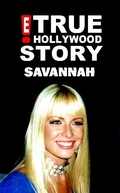 E! True Hollywood Story: Savannah (E! True Hollywood Story: Savannah)