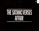 The Satanic Verses Affair (The Satanic Verses Affair)