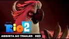 Rio 2 | Trailer Dublado HD | 2014