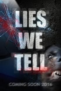Lies We Tell  - Poster / Capa / Cartaz - Oficial 2