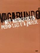 Ney Matogrosso, Pedro Luís e A Parede: Vagabundo (Ney Matogrosso, Pedro Luís e A Parede: Vagabundo)