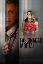 Fascinação Mortal - Poster / Capa / Cartaz - Oficial 1