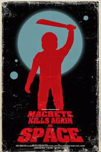 Machete Mata Outra Vez... No Espaço! - Poster / Capa / Cartaz - Oficial 2