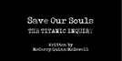 Save our Souls: The Titanic Inquiry (Save our Souls: The Titanic Inquiry)