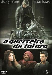 O Guerreiro do Futuro - Poster / Capa / Cartaz - Oficial 2