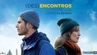 Desencontros - Trailer Legendado