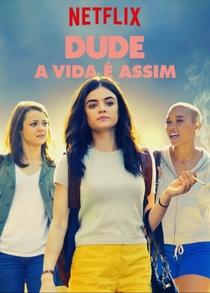 Dude - A Vida É Assim - Poster / Capa / Cartaz - Oficial 4