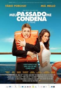 Meu Passado Me Condena: O Filme - Poster / Capa / Cartaz - Oficial 1