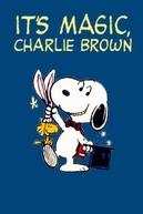É Mágica, Charlie Brown (It's Magic, Charlie Brown)
