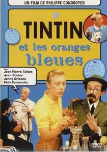 Tintim e as Laranjas Azuis  - Poster / Capa / Cartaz - Oficial 1