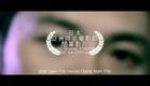 Hua Wei Mei(Bad Romance) 30s Trailers