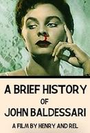 A Brief History of John Baldessari (A Brief History of John Baldessari)