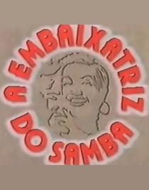 Carmen Miranda: A Embaixatriz do Samba - Poster / Capa / Cartaz - Oficial 1