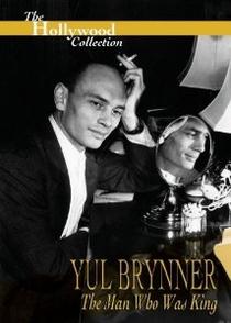 Yul Brynner - O homem que foi Rei - Poster / Capa / Cartaz - Oficial 1