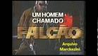 Chamada - Um Homem Chamado Falcão (Globo 1990)