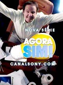 Agora Sim! (1ª Temporada) - Poster / Capa / Cartaz - Oficial 1