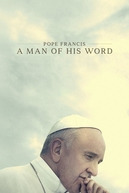 Pope Francis: A Man of His Word (Pope Francis: A Man of His Word)