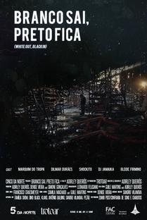 Branco Sai, Preto Fica - Poster / Capa / Cartaz - Oficial 2