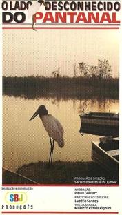O Lado Desconhecido do Pantanal - Poster / Capa / Cartaz - Oficial 1