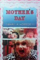 Mother's Day: What a Horror! (Mother's Day: What a Horror!)