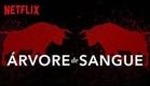 Árvore de Sangue Netflix - Trailer Dublado