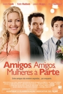 Amigos, Amigos, Mulheres à Parte (My Best Friend's Girl)