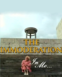 The Immoderation in Me - Poster / Capa / Cartaz - Oficial 1